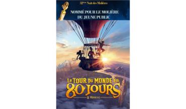 Le Tour du Monde en 80 jours le Musical nominé aux Molières !